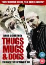 Thugs, Mugs and Dogs