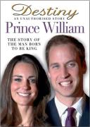 Destiny: An Unauthorised Story - Prince William