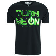 Xplicit Men's Turn Me On T-Shirt - Black
