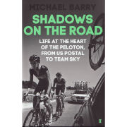 Shadows On the Road - Life at the Heart of the Peloton from US Postal to Team Sky - Book