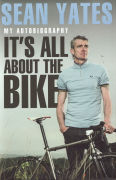 Sean Yates - It's all about the Bike Book