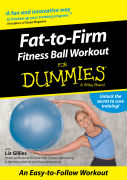 Fat-to-Firm Fitness: Ball Workout For Dummies