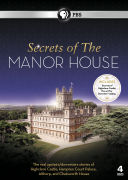Secrets of the Manor House (Includes Highclere Castle - The Setting for Downton Abbey)