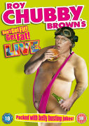 "Roy ""Chubby"" Brown Live: Don't Get Fit, Get Fat!"