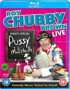 Roy Chubby Brown: Pussy & Meatballs