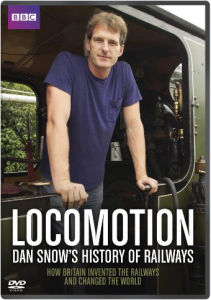 Locomotion: Dan Snow's History of Railways