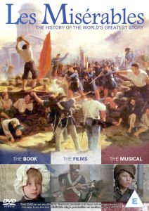Les Misérables: The History of the Worlds Greatest Story