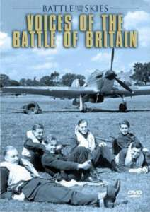 Voices Of The Battle Of Britain; Battle For The Skies