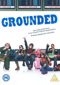Grounded (AKA Unaccompanied Minors)