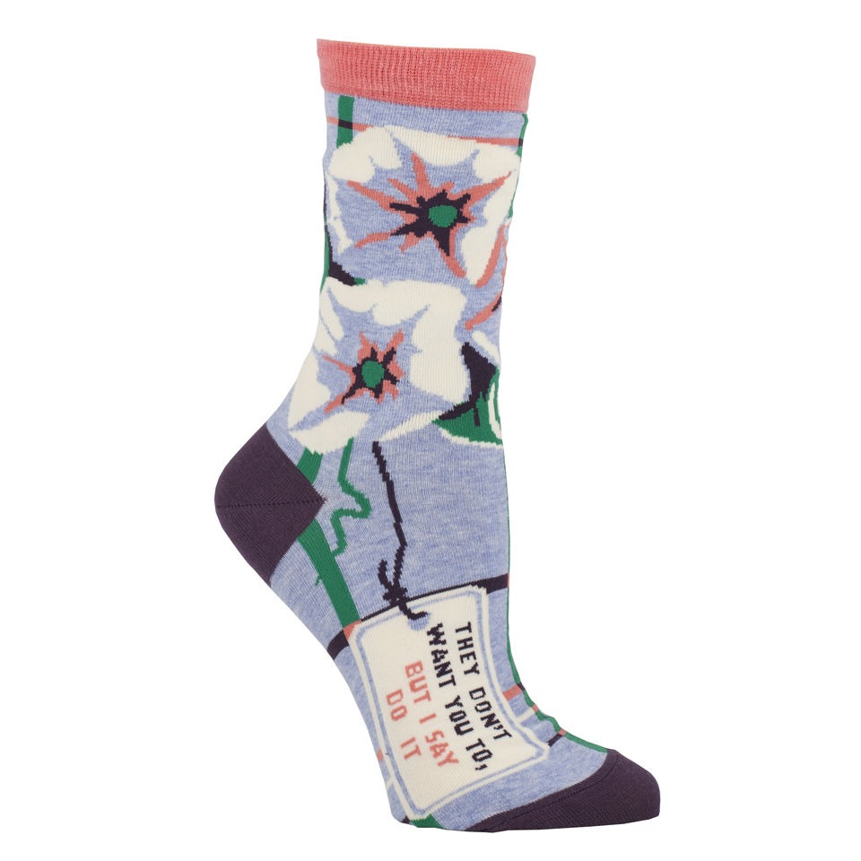 they-dont-want-you-to-but-i-say-do-it-socks
