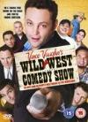 Vince Vaughns' Wild West Comedy Show