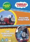 Thomas And Friends - Pulling Together/Chocolate Crunch