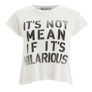 Wildfox Women's Not Mean Hilarious T-Shirt - Pearl