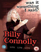 Billy Connolly - Live: Was It Something I Said