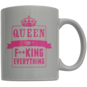 Queen of F**king Everything Mug