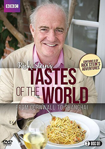 Rick Stein's Tastes of the World: From Cornwall to Shanghai