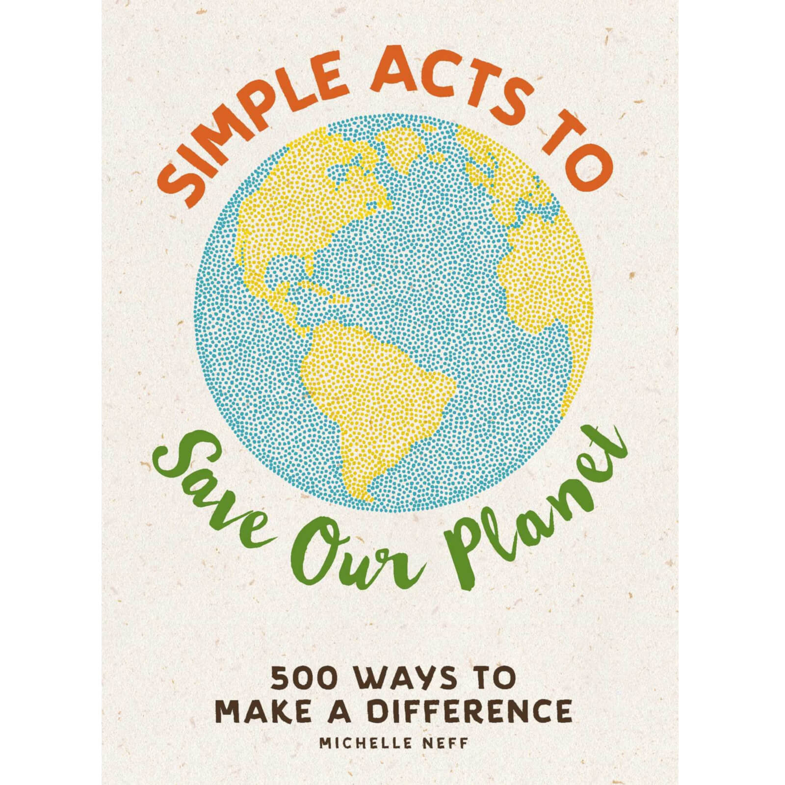 Simple Acts To Save Our Planet Hardback Book