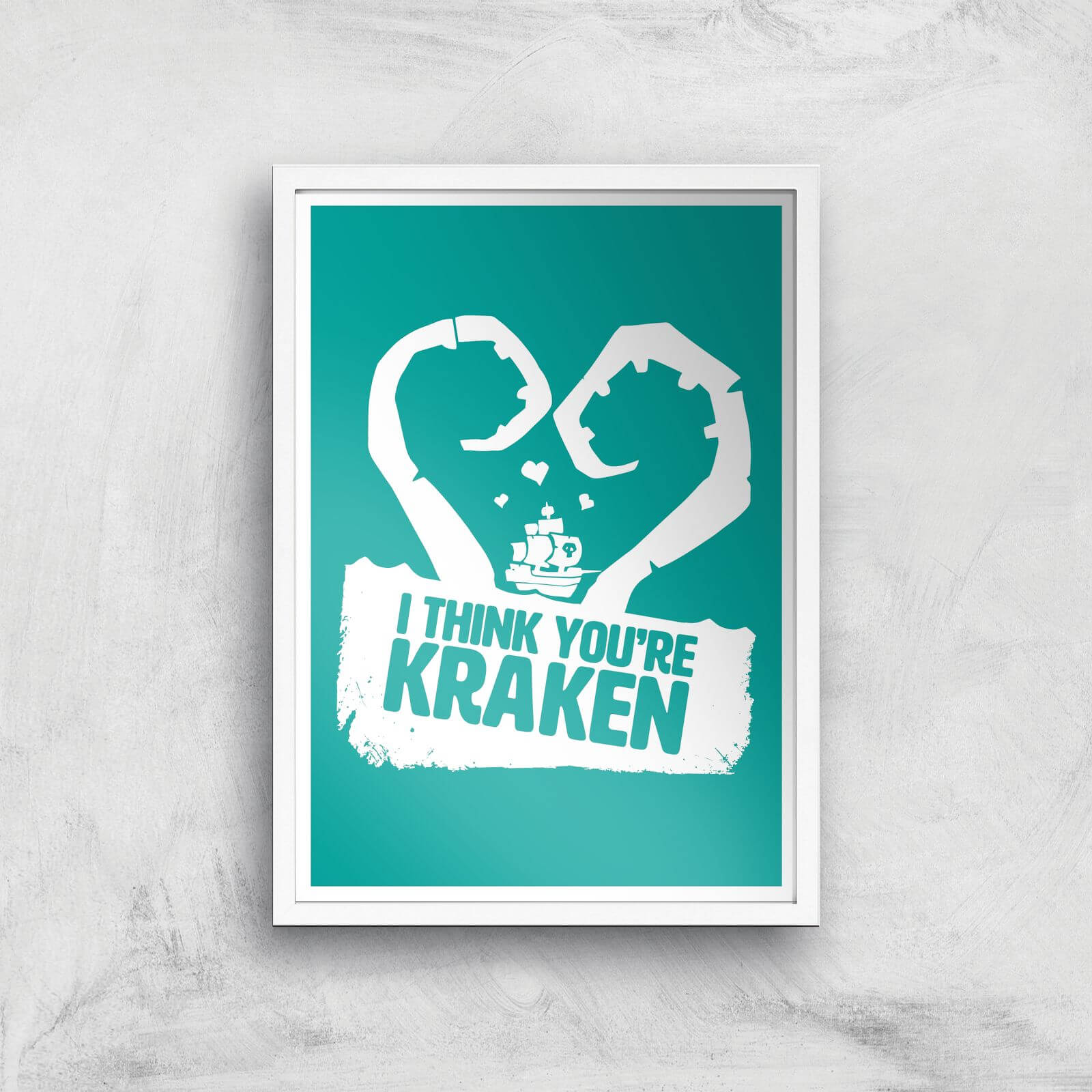 Sea Of Thieves I Think You're Kraken Print Giclee Art Print - A3 - White Frame