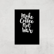 Make Coffee Not War Art Print - A4 - Print Only