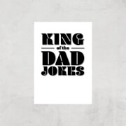 King Of The Dad Jokes Art Print - A4 - Print Only