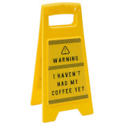 I Haven't Had My Coffee Yet' Desk Sign