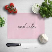 ...and Calm Chopping Board