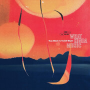 Tom Misch, Yussef Dayes - What Kinda Music 2xLP