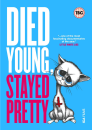 died-young-stayed-pretty