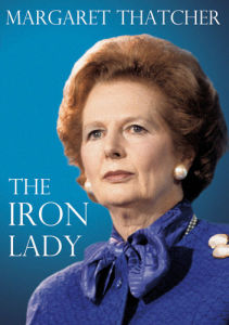 Margaret Thatcher: Iron Lady