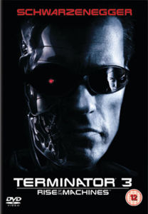 Terminator 3 - Rise of Machines