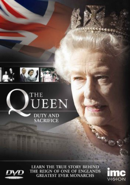 The Queen: Duty And Sacrifice