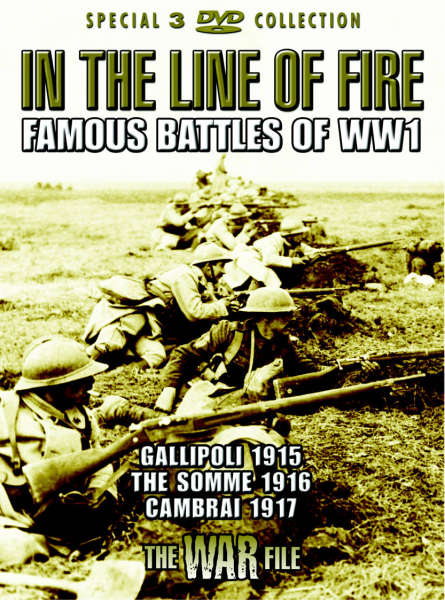 The War File In The Line Of Fire Famous Battles Of Ww1