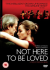 Not Here To Be Loved: Image 1