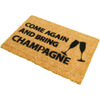 Come Again & Bring Champagne Doormat: Image 2