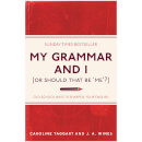 my-grammar-and-i-or-should-that-be-me-old-school-ways-to-sharpen-your-english-paperback-