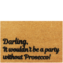 Darling, it Wouldn't be a Party Without Prosecco Doormat