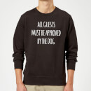 all-guests-must-be-approved-by-the-dog-sweatshirt-black-3xl-schwarz