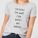 im-sorry-for-what-i-said-when-hungry-women-s-t-shirt-grey-m-grau