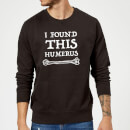 i-found-this-humerus-sweatshirt-black-m-schwarz
