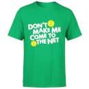 dont-make-me-come-to-the-net-kelly-green-t-shirt-m-kelly-green