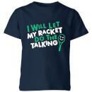 i-will-let-my-racket-do-the-talking-kids-t-shirt-navy-7-8-jahre-marineblau