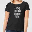 give-me-coffee-and-tell-me-i-m-pretty-women-s-t-shirt-black-4xl-schwarz