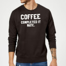 coffee-completed-it-mate-sweatshirt-black-4xl-schwarz