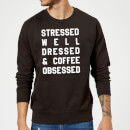 stressed-dressed-and-coffee-obsessed-sweatshirt-black-4xl-schwarz