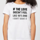 if-the-love-doesn-t-feel-like-90-s-rnb-women-s-t-shirt-white-5xl-wei-