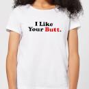 i-like-your-butt-women-s-t-shirt-white-m-wei-