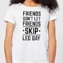 friends-don-t-let-friends-skip-leg-day-women-s-t-shirt-white-s-wei-