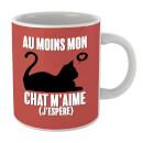 au-moins-mon-chat-m-aime-j-espere-mug