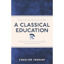 a-classical-education-the-stuff-you-wish-you-d-been-taught-paperback-