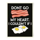 dont-go-bacon-my-heart-art-print